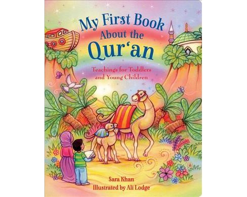 My First Book About the Qur'an : Teachings for Toddlers and Young Children -  by Sara Khan (Hardcover) - image 1 of 1