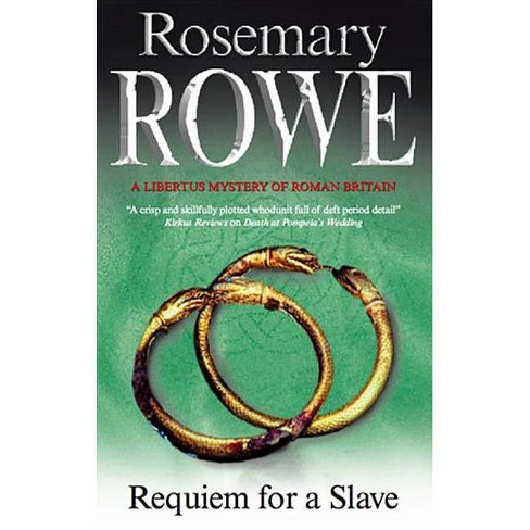 Requiem for a Slave - (Libertus Mystery of Roman Britain) by  Rosemary Rowe (Hardcover) - image 1 of 1