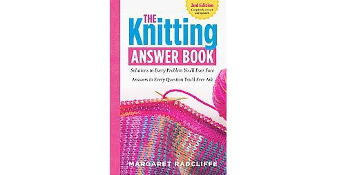 Knitting Answer Book : Solutions to Every Problem You'll Ever Face; Answers to Every Question You'll - image 1 of 1