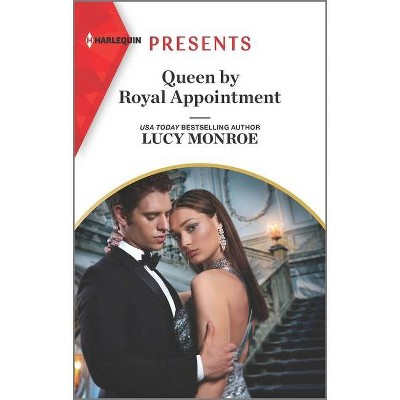 Queen by Royal Appointment - (Princesses by Royal Decree) by  Lucy Monroe (Paperback)