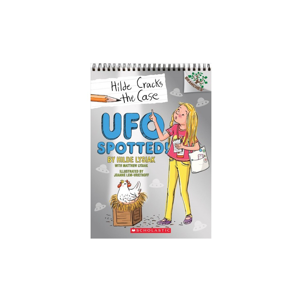 Ufo Spotted! - (Hilde Cracks the Case. Scholastic Branches) by Hilde Lysiak (Paperback)