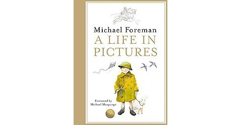 Life in Pictures (Hardcover) (Michael Foreman) - image 1 of 1