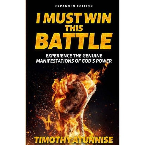 I Must Win This Battle - by Timothy Atunnise (Paperback)