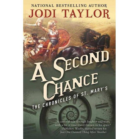 A Second Chance - (Chronicles of St. Mary's) by  Jodi Taylor (Paperback) - image 1 of 1