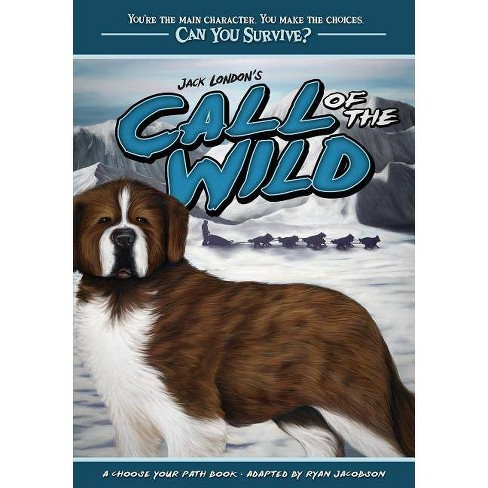 Jack London's Call of the Wild - (Can You Survive?) by  Ryan Jacobson (Paperback) - image 1 of 1