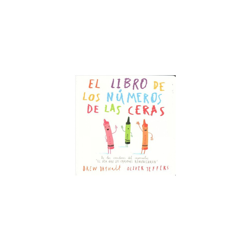 El libro de los números de las ceras / The Crayons' Book of Numbers - Brdbk by Drew Daywalt (Hardcover)
