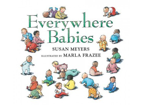 Everywhere Babies (Hardcover) (Susan Meyers) - image 1 of 1