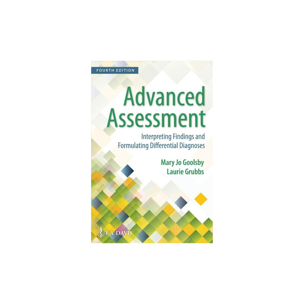 Advanced Assessment : Interpreting Findings and Formulating Differential Diagnoses - 4 (Paperback)