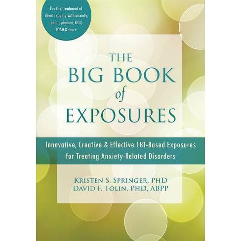 The Big Book of Exposures - by  Kristen S Springer & David F Tolin (Paperback) - image 1 of 1