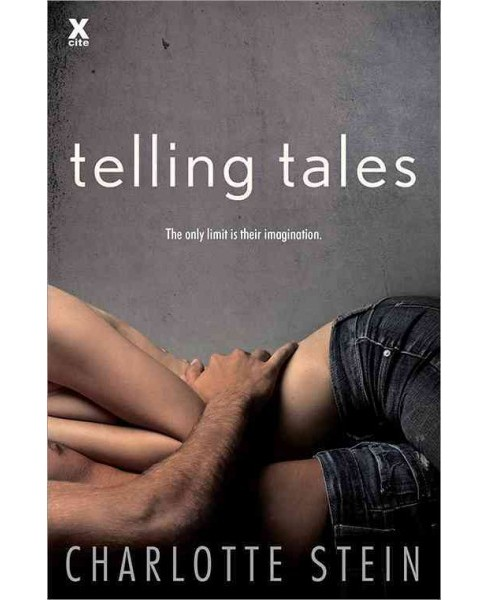 Telling Tales (Paperback) (Charlotte Stein) - image 1 of 1