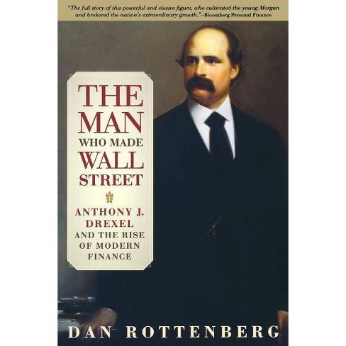 The Man Who Made Wall Street - by  Dan Rottenberg (Paperback) - image 1 of 1