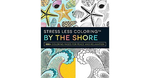 Stress Less Coloring - by the Shore : 100+ Coloring Pages for Peace and Relaxation (Paperback) - image 1 of 1