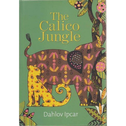 The Calico Jungle - by  Dahlov Ipcar (Hardcover) - image 1 of 1
