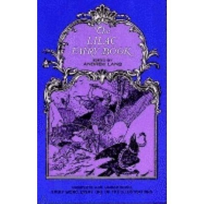 The Lilac Fairy Book - (Dover Children's Classics) by  Andrew Lang (Paperback)
