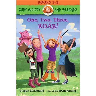 One, Two, Three, Roar! -  (Judy Moody and Friends) by Megan McDonald (Paperback)