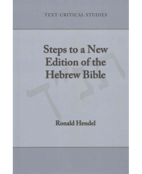 Steps to a New Edition of the Hebrew Bible (Hardcover) (Ronald Hendel) - image 1 of 1