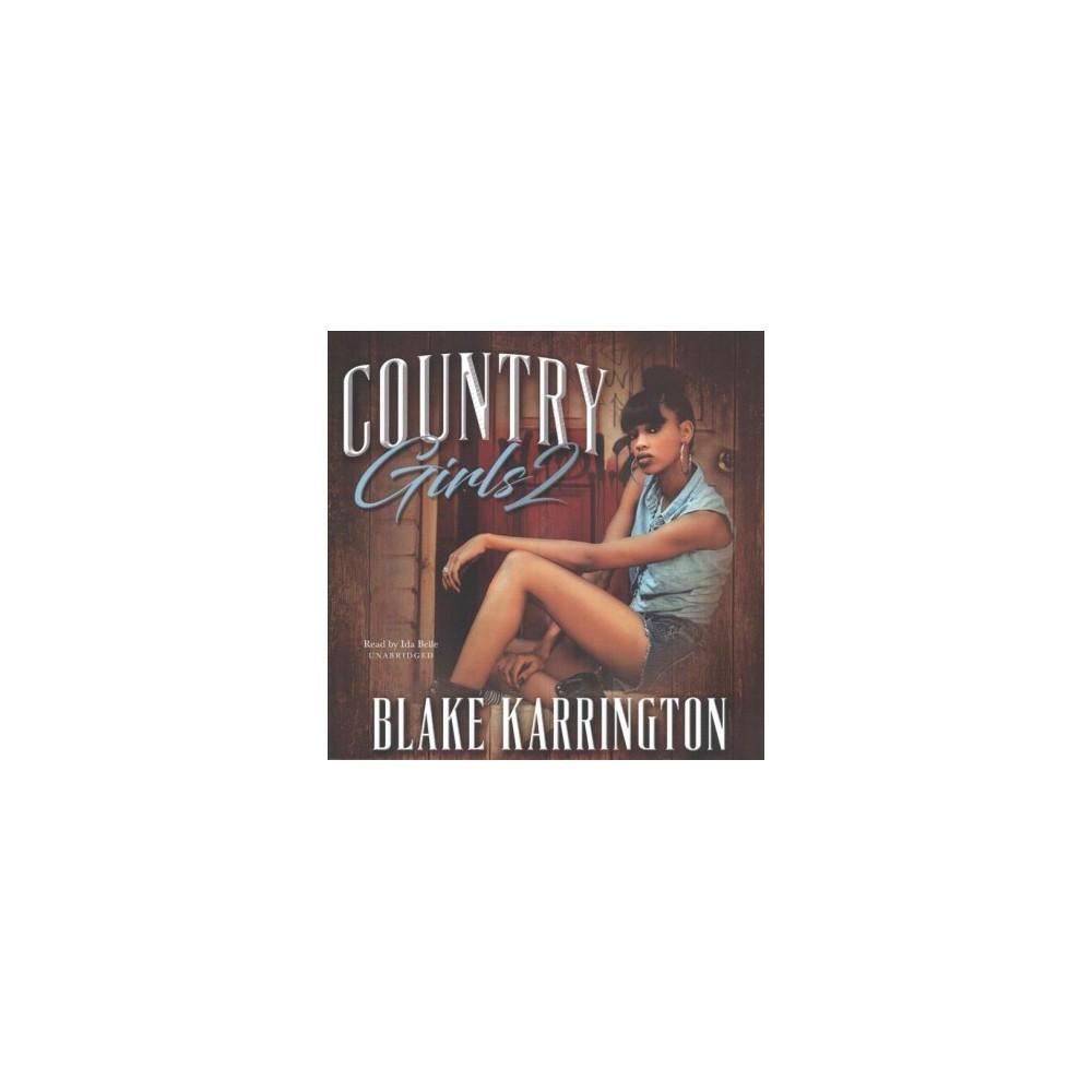 Country Girls 2 - Unabridged (The Country Girls Trilogy) by Blake Karrington (CD/Spoken Word)