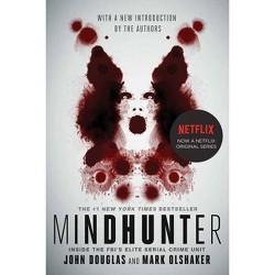 Mindhunter - by  John E Douglas & Mark Olshaker (Paperback)