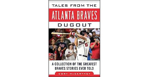 Tales from the Atlanta Braves Dugout : A Collection of the Greatest Braves Stories Ever Told (Hardcover) - image 1 of 1