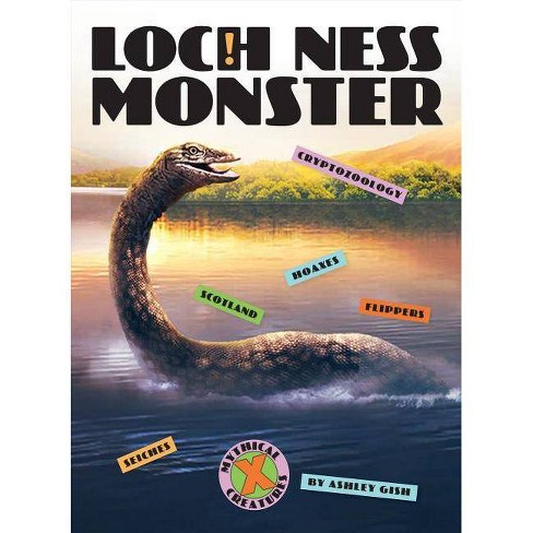 Loch Ness Monster - (X-Books: Mythical Creatures) by Ashley Gish (Paperback)