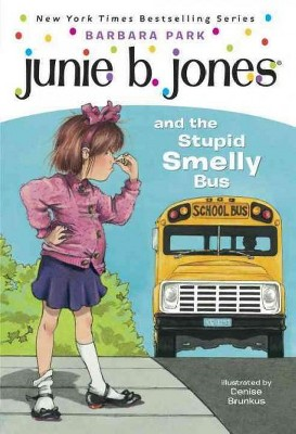 Junie B. Jones and the Stupid Smelly Bus ( Junie B. Jones) (Paperback) by Barbara Park