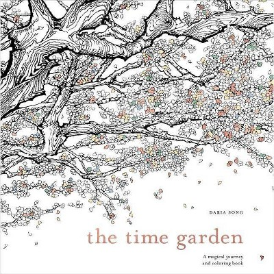 The Time Garden Adult Coloring Book: A Magical Journey and Coloring Book - by Daria Song (Paperback)