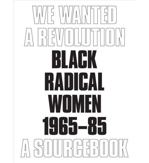 We Wanted a Revolution : Black Radical Women 1965-85: A Sourcebook (Paperback) (Connie H. Choi & Carmen - image 1 of 1