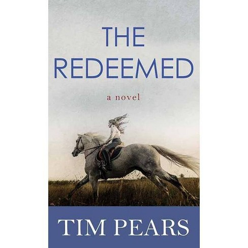 The Redeemed - by  Tim Pears (Hardcover) - image 1 of 1
