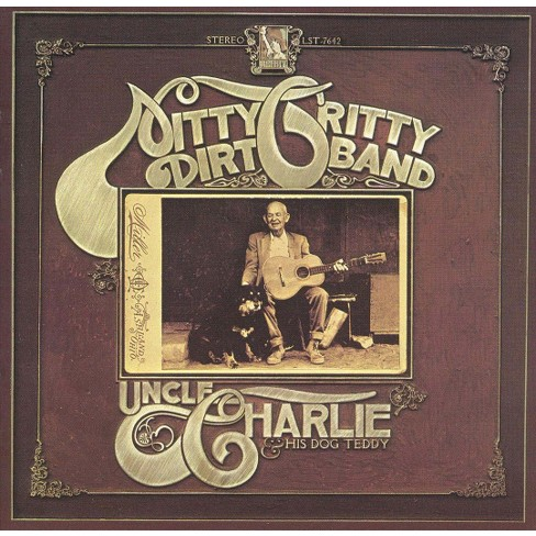 The Nitty Gritty Dirt Band - Uncle Charlie and His Dog Teddy (CD) - image 1 of 1