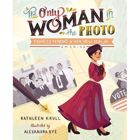 The Only Woman in the Photo - by  Kathleen Krull (Hardcover) - image 1 of 1