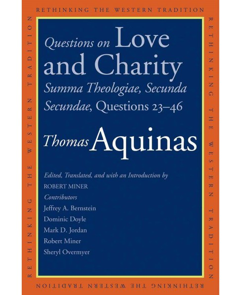 Questions on Love and Charity : Summa Theologiae, Secunda Secundae, Questions 23-46 (Paperback) (Saint - image 1 of 1