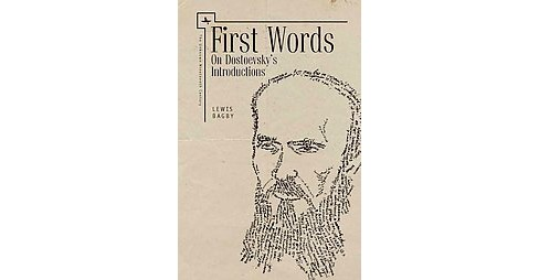First Words : On Dostoevsky's Introductions (Hardcover) (Lewis Bagby) - image 1 of 1