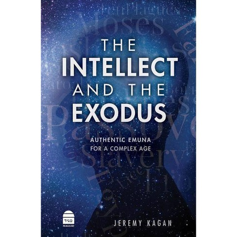 The Intellect and the Exodus - by  Jeremy Kagan (Hardcover) - image 1 of 1