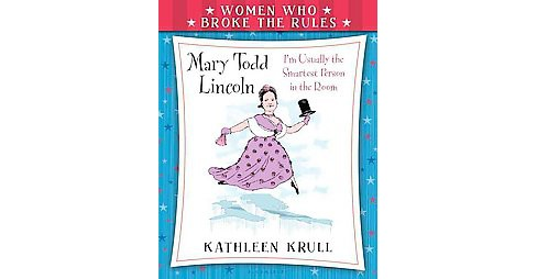 Mary Todd Lincoln (Hardcover) (Kathleen Krull) - image 1 of 1