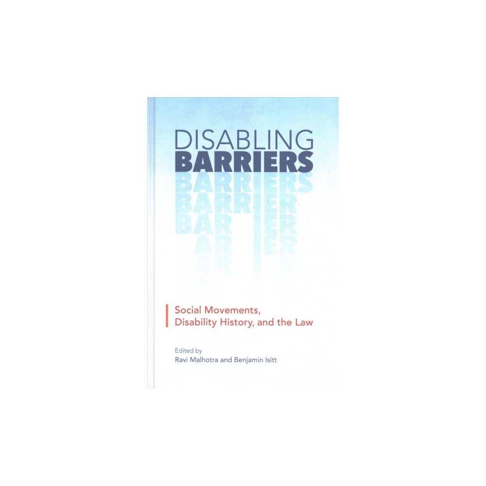 Disabling Barriers : Social Movements, Disability History, Law (Hardcover)