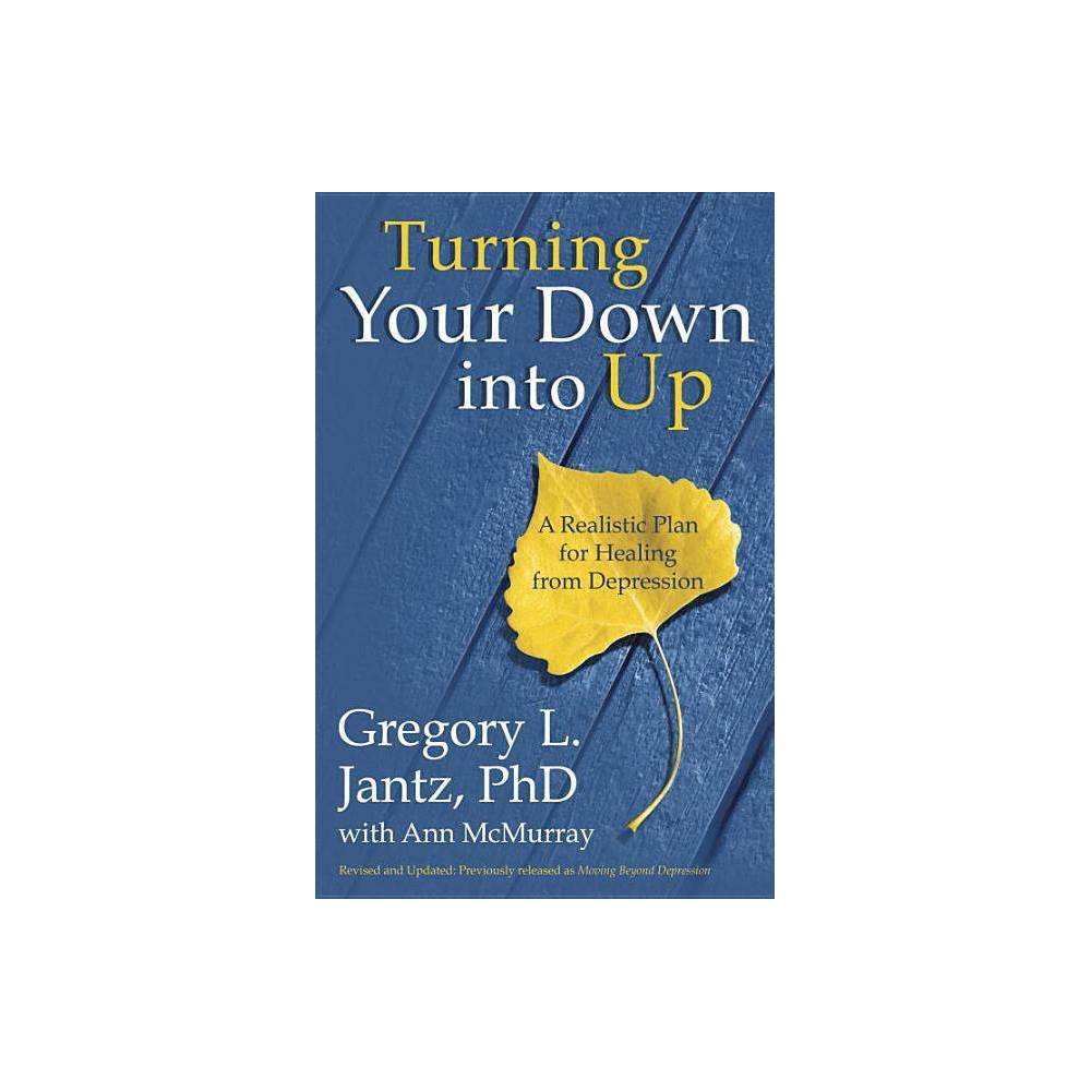 Turning Your Down Into Up By Gregory L Jantz Ann Mcmurray Paperback