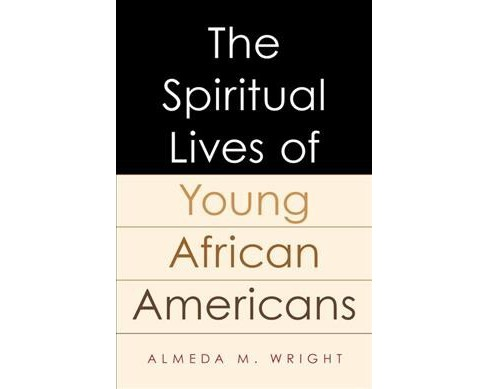 Spiritual Lives of Young African Americans (Hardcover) (Almeda M. Wright) - image 1 of 1