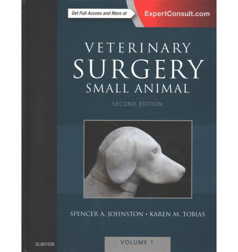 Veterinary Surgery : Small Animal (Hardcover) (Spencer A. Johnston & Karen M. Tobias) - image 1 of 1