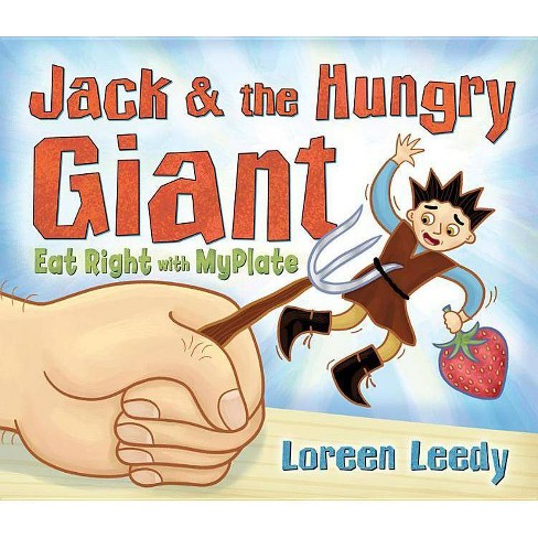Jack and the Hungry Giant Eat Right with Myplate - by  Loreen Leedy (Paperback) - image 1 of 1