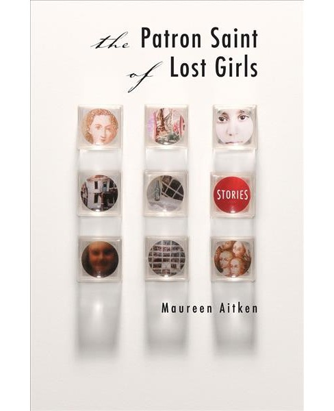 Patron Saint of Lost Girls -  by Maureen Aitken (Paperback) - image 1 of 1