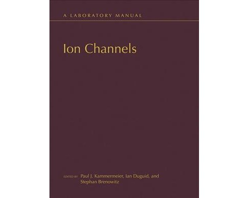 Ion Channels : A Laboratory Manual (Lab Manual) (Hardcover) - image 1 of 1