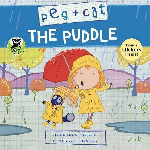 Peg + Cat: The Puddle - by  Jennifer Oxley & Billy Aronson (Paperback) - image 1 of 1