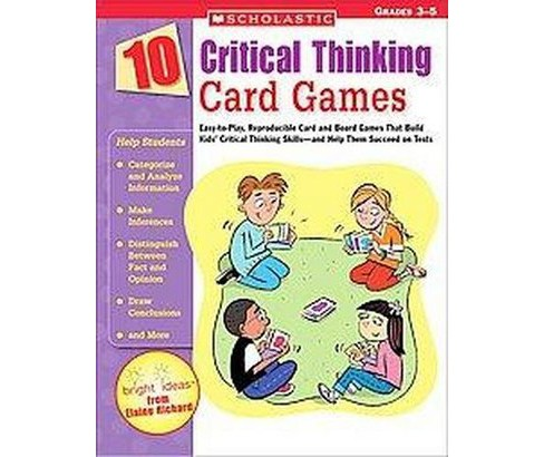 10 Critical Thinking Card Games : Easy-to-play, Reproducible Card And Board Games That Boost Kids' - image 1 of 1