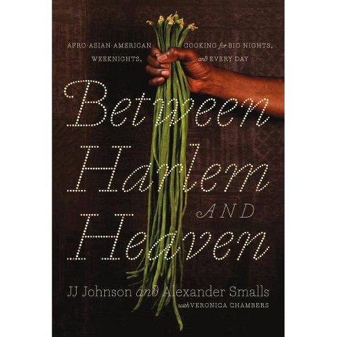 Between Harlem and Heaven - by  Alexander Smalls & Jj Johnson & Veronica Chambers (Hardcover) - image 1 of 1