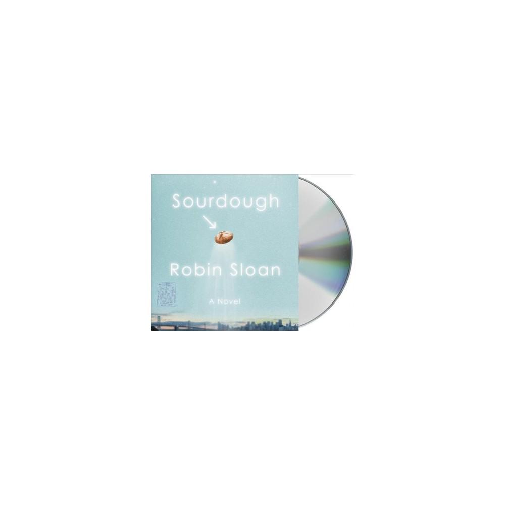 Sourdough - Unabridged by Robin Sloan (CD/Spoken Word)