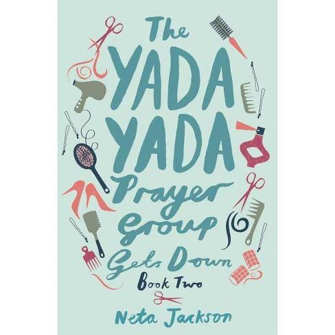 The Yada Yada Prayer Group Gets Down - by  Neta Jackson (Paperback) - image 1 of 1