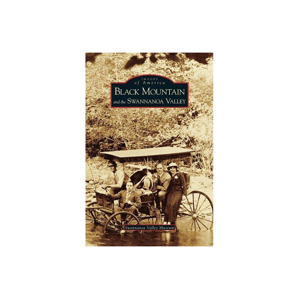Black Mountain and the Swannanoa Valley - (Hardcover) was $21.99 now $14.99 (32.0% off)