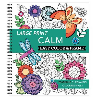 Large Print Easy Color & Frame - Calm (Adult Coloring Book) - (Spiral Bound)