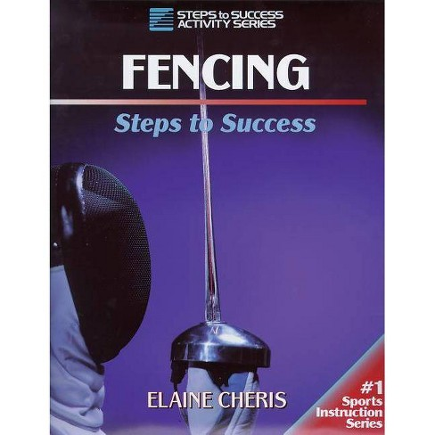 Fencing - (Steps to Success Activity) by  Elaine Cheris (Paperback) - image 1 of 1