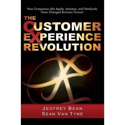The Customer Experience Revolution - by  Sean Van Tyne & Jeofrey Bean (Paperback)